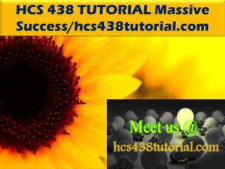 HCS 438 TUTORIAL Massive Success/hcs438tutorial.com