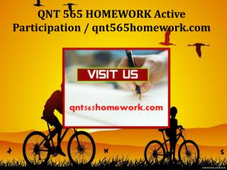QNT 565 HOMEWORK Active Participation / qnt565homework.com