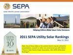 2011 SEPA Utility Solar Rankings May 22, 2012