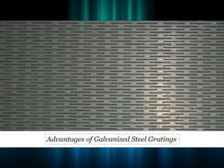 Advantages of Galvanized Steel Gratings in UAE