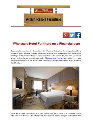 Wholesale Hotel Furniture on a Financial plan