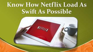 Call Us at 1-855-856-2653 to Know How Netflix Load as Swift as Possible