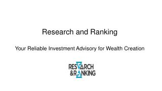 Research and Ranking – Your Reliable Investment Advisory for Wealth Creation