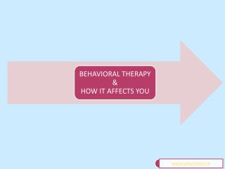 Behavioral Therapy & How It Affects You