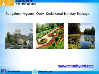 Bangalore -Mysore-Ooty-Kodaikanal-Holiday Tour Package