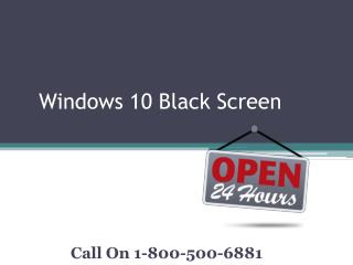 Windows 10 Black Screen Support