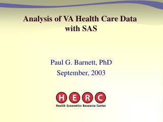 Analysis of VA Health Care Data  with SAS