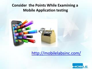 Consider  the Points While Examining a  Mobile Application testing