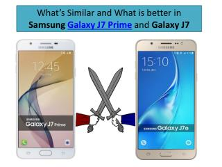What's Similar and What is better in Samsung Galaxy J7 Prime and Galaxy J7