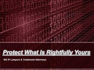 Protect What Is Rightfully Yours