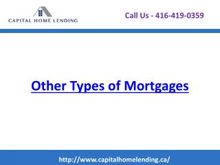 Other Types of Mortgages - Capital Home Lending