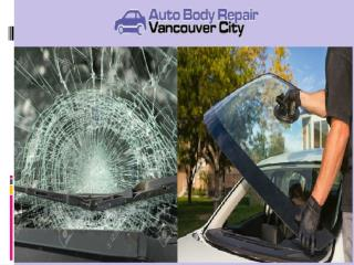 Looking for Best & Affordable Auto Glass replacement Service in Vancouver?