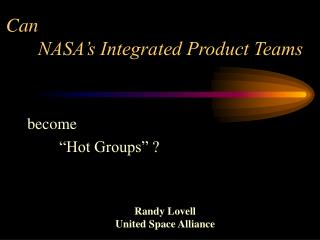 Can  NASA s Integrated Product Teams