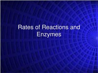 Rates of Reactions and Enzymes