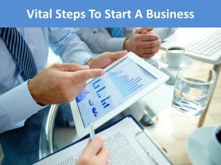 Vital Steps To Start A Business