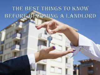 The Best Things To Know Before Becoming a Landlord