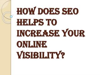 Increase Your Online Visibility With SEO