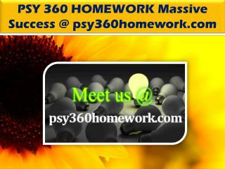 PSY 360 HOMEWORK Massive Success @ psy360homework.com