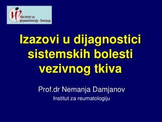 Izazovi u dijagnostici sistemskih bolesti vezivnog tkiva