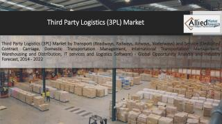 3PL (Third Party Logistics) Market is Expected to Reach $1,109,775 Million, Globally, by 2022