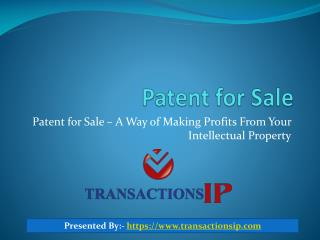 Patent for Sale – A Way of Making Profits From Your Intellectual Property