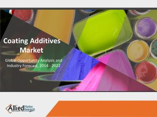 Global Coating Additives Market is expected to garner $11,020 million by 2022