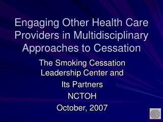 Engaging Other Health Care Providers in Multidisciplinary Approaches to Cessation