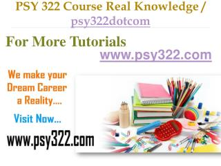 PSY 322 Course Real Tradition,Real Success / psy322dotcom