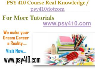 PSY 410 Course Real Tradition,Real Success / psy410dotcom