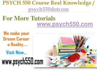 PSYCH 550 Course Real Tradition,Real Success / psych550dotcom