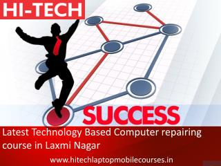 Latest Technology Based Computer repairing course in Laxmi Nagar