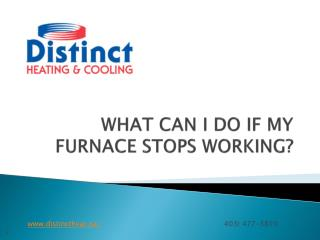 WHAT CAN I DO IF MY FURNACE STOPS WORKING-Distincthvac
