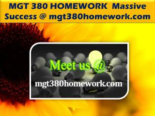 MGT 380 HOMEWORK  Massive Success @ mgt380homework.com