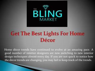 Get The Best Lights For Home Décor