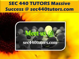 SEC 440 TUTORS Massive Success @ sec440tutors.com