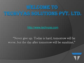 Introduction To Techvyas Solution Pvt. Ltd.