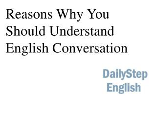Reasons Why You Should Understand English Conversation