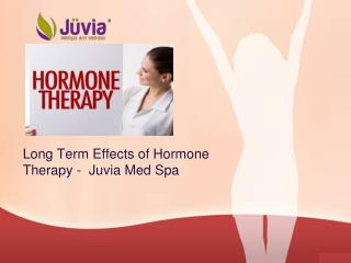 Long Term Effects of Hormone Therapy - Juvia Med Spa