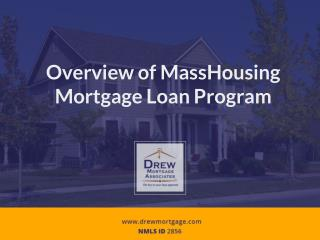 Overview of Mass Housing Mortgage Loan Program