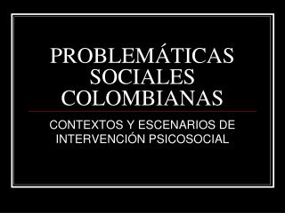 PROBLEM TICAS SOCIALES COLOMBIANAS