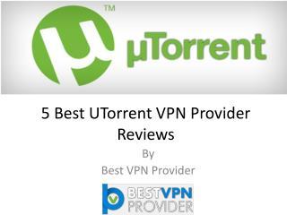 5 best utorrent vpn provider reviews