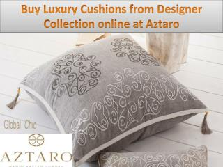 Buy Luxury Cushions from Designer Collection online at Aztaro
