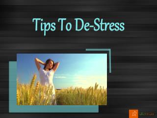 Tips to De-Stress your life