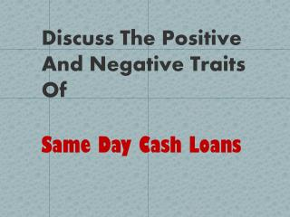 Same Day Cash Loans- Useful Finance For You On The Day Of Requirement