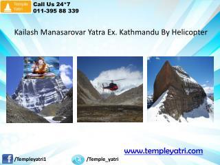 Kailash Manasarovar Yatra Ex. Kathmandu By Helicopter