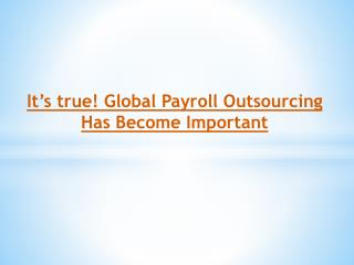 It's true! Global Payroll Outsourcing Has Become Important