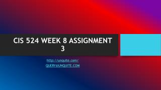 CIS 524 WEEK 8 ASSIGNMENT 3
