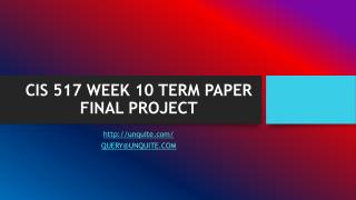 CIS 517 WEEK 10 TERM PAPER FINAL PROJECT