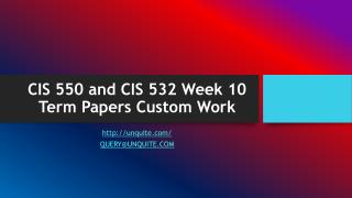 CIS 550 and CIS 532 Week 10 Term Papers Custom Work