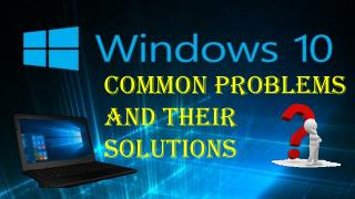 Windows 10 Common Problems and Their Solutions